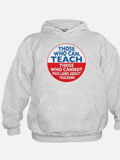 Those Who Can Teach those who Hoodie