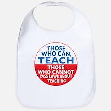 Those Who Can Teach those who Bib
