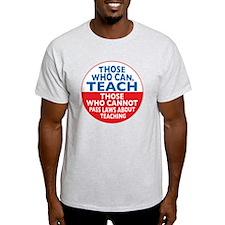 Those Who Can Teach those who T-Shirt