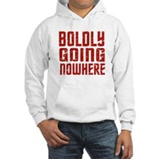 Boldly going nowhere Hoodie