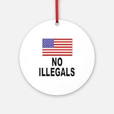 No Illegals Immigration Ornament (Round)