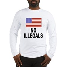 No Illegals Immigration (Front) Long Sleeve T-Shir