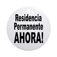 Permanent Residence Now Ornament (Round)
