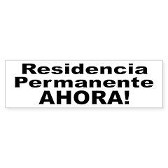 Permanent Residence Now Bumper Bumper Sticker