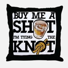 Buy Me A Shot Throw Pillow