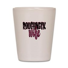Roughneck Wife Shot Glass
