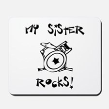 My Sister Rocks Drums Mousepad
