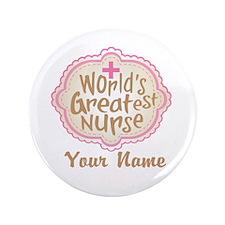 "Personalized World's Greatest Nurse 3.5"" Button"