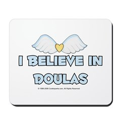 I Believe in Doulas Mousepad