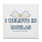 I Believe in Doulas Tile Coaster