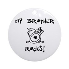 My Brother Rocks Drums Ornament (Round)
