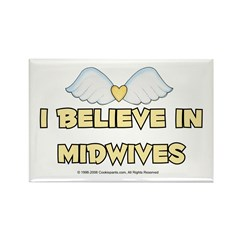 I believe in Midwives Rectangle Magnet