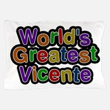 World's Greatest Vicente Pillow Case