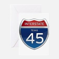 Interstate 45 - Texas Greeting Card