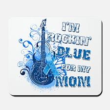 I'm Rockin' Blue for my Mom Mousepad