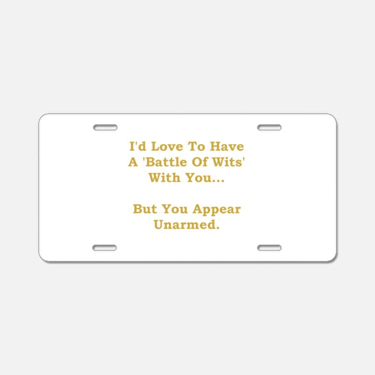 Battle Of Wits Aluminum License Plate