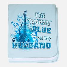 I'm Rockin' Blue for my Husband baby blanket