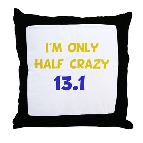 Half Crazy 13.1 Throw Pillow