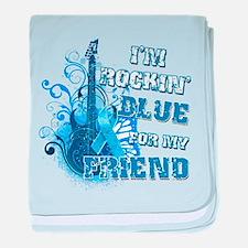 I'm Rockin' Blue for my Friend baby blanket