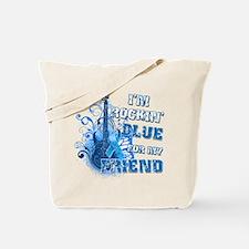 I'm Rockin' Blue for my Friend Tote Bag
