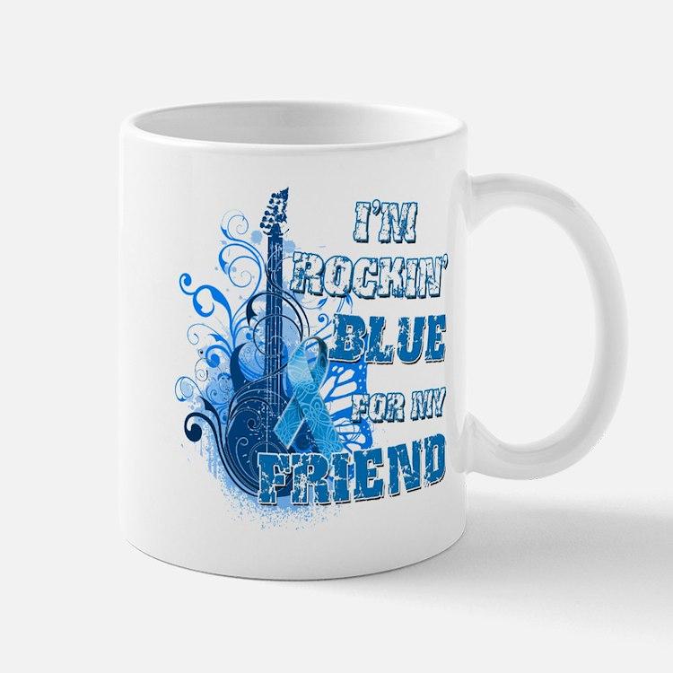 I'm Rockin' Blue for my Friend Mug