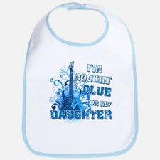 I'm Rockin' Blue for my Daughter Bib