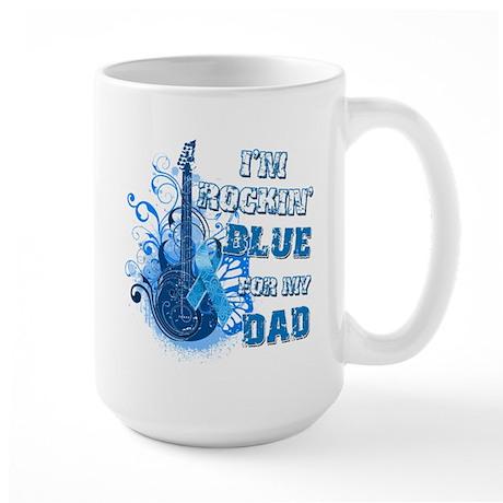 I'm Rockin' Blue for my Dad Large Mug