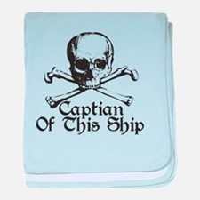 Captian Of This Ship baby blanket