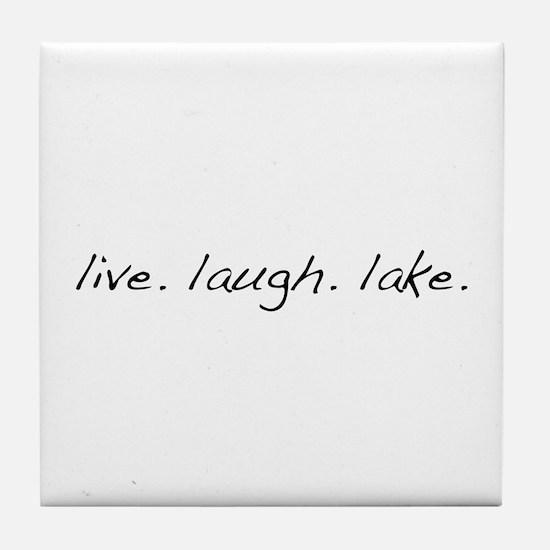 Live. Laugh. Lake. Tile Coaster