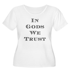 In Gods We Trust T-Shirt