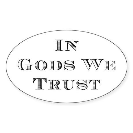 In Gods We Trust Sticker (Oval)