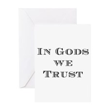 In Gods We Trust Greeting Card