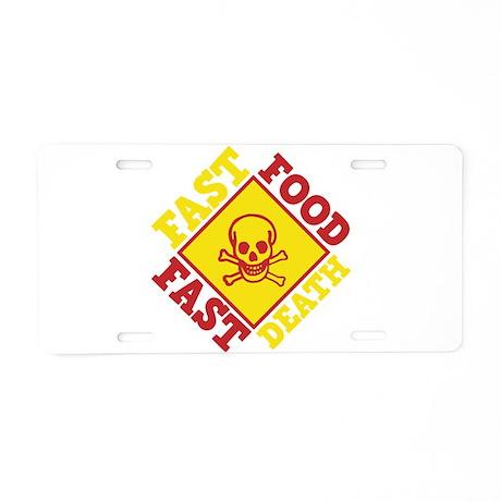 Fast Food Fast Death Aluminum License Plate