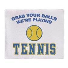 Grab Your Balls Tennis Throw Blanket