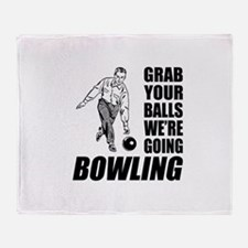 Grab Your Balls Bowling Throw Blanket