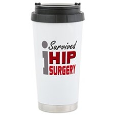 Hip Surgery Survivor Travel Mug
