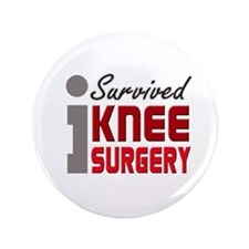 """I Survived Knee Surgery 3.5"""" Button"""