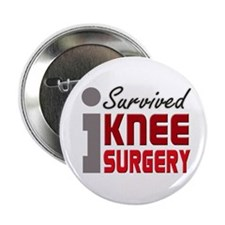 """I Survived Knee Surgery 2.25"""" Button"""