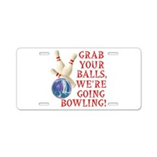 Grab Your Balls Bowling Aluminum License Plate