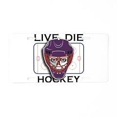 Live, Die, Hockey Aluminum License Plate