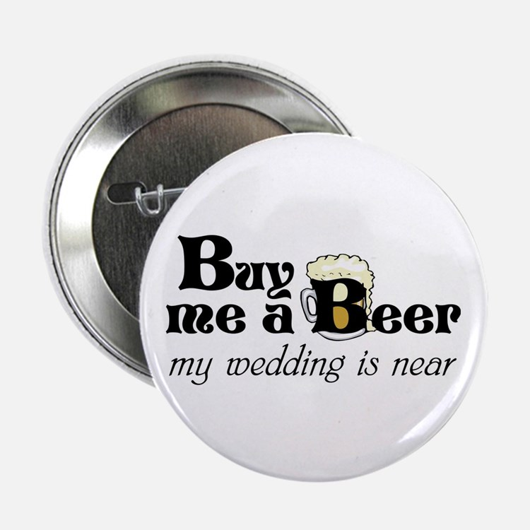 Wedding Gift Near Me : ... Wedding Is Near Unique Buy Me A Beer My Wedding Is Near Gift Ideas
