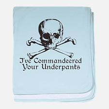 Ive Commandeered Your Underpa baby blanket