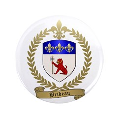"BRIDEAU Family Crest 3.5"" Button (100 pack)"