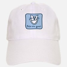 Cats are good. Baseball Baseball Cap