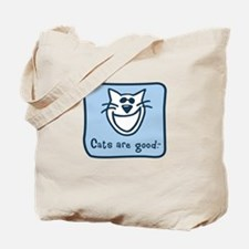 Cats are good. Tote Bag