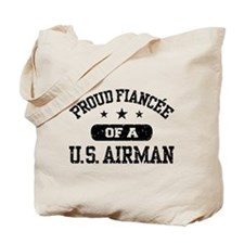 Proud Fiancee of a US Airman Tote Bag