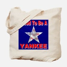 Proud To Be A Yankee Tote Bag