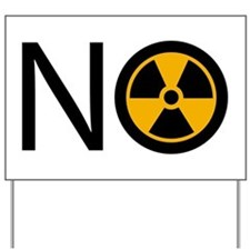 No to Radiation and Nuclear P Yard Sign