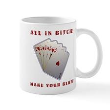 All In, Bitch - Make Your Blu Mug