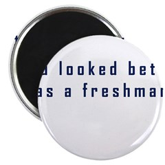 "You Looked Better 2.25"" Magnet (10 pack)"